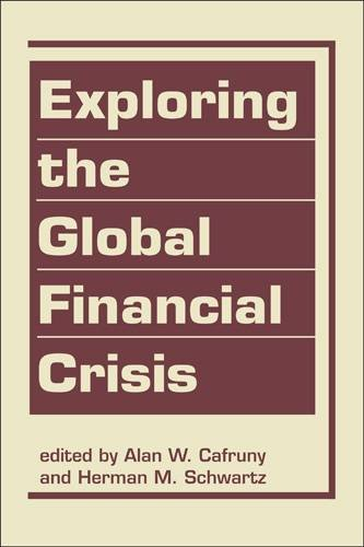Exploring the Global Financial Crisis (Advances in International Political Economy)