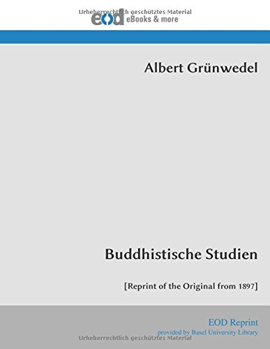 Buddhistische Studien: [Reprint of the Original from 1897] (German Edition) PDF