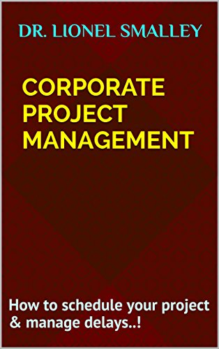 Corporate Project Management: How to schedule your project & manage delays..!