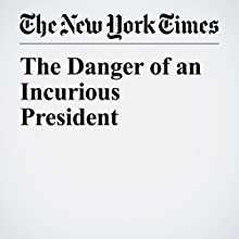 The Danger of an Incurious President Other by Sarah Vowell Narrated by Kristi Burns