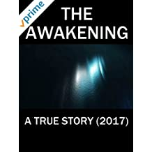 The Awakening. A True Story (2017)