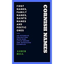 CORNISH NAMES: First Names, Family Names, Saints Names and Poetic Ones