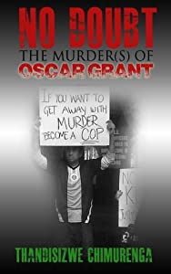 No Doubt: The Murder(s) of Oscar Grant from CreateSpace Independent Publishing Platform