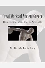 Great Works of Ancient Greece: From the Heroic to the Classical Age Paperback