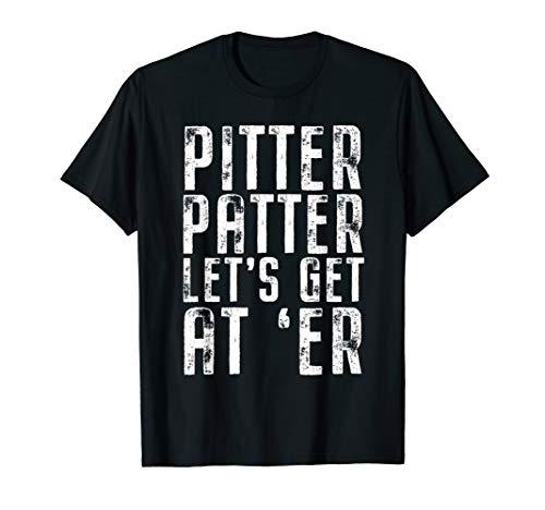 Funny Pitter T Shirt Patter Let's Get At Er TShirt