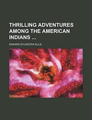 book cover of Thrilling Adventures Among the American Indians