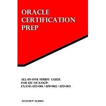 All-In-One Study Guide for 12c OCA/OCP: Exams 1Z0-061 / 1Z0-062 / 1Z0-063: Oracle Certification Prep