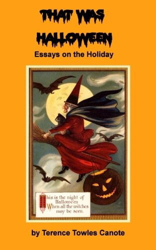 That Was Halloween: Essays on the Holiday -