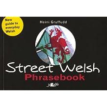 Street Welsh: A Phrasebook