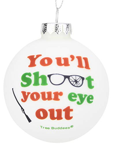 Tree Buddees You'll Shoot Your Eye Out Glass Christmas Ornament ()