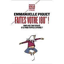 Faites votre 180° !: Vous avez tout essayé. Et si vous tentiez l'inverse ? (French Edition)