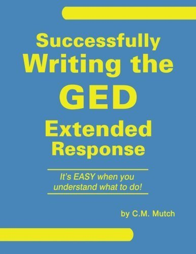 Successfully Writing the GED Extended Response by C.M. Mutch (2015-07-24)