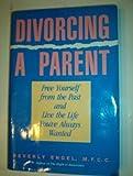 Divorcing a Parent, Beverly Engel, 0929923189