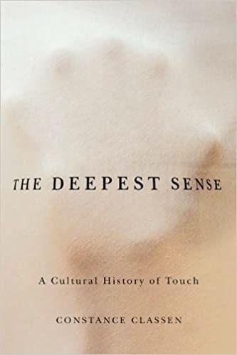 Book The Deepest Sense: A Cultural History of Touch (Studies in Sensory History)