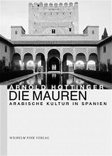 Die Mauren: Arabische Kultur in Spanien