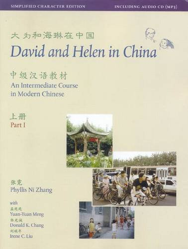 David and Helen in China: Simplified Character Edition: An Intermediate Course in Modern Chinese (in Two Parts with Audi