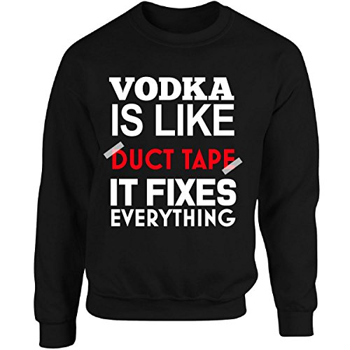 Vodka Is Like Duct Tape It Fixes Everything - Adult Sweatshirt L (Everything Adult Sweatshirt)