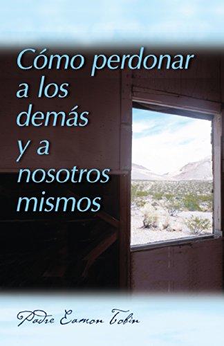 Como perdonar a los demas y a nosostros mismos (Spanish Edition) [Father Eamon Tobin] (Tapa Blanda)