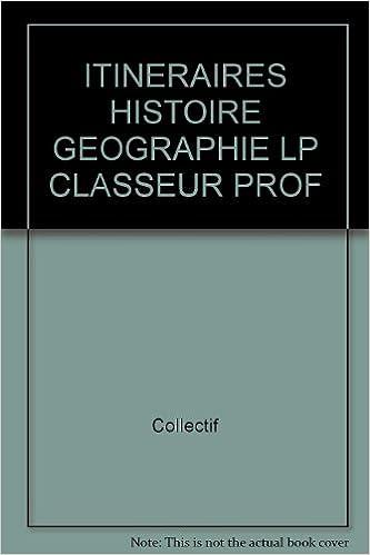 """Livres gratuits Histoire-Géographie, terminale Pro/BEP. Classeur """"Itinéraire"""" pour le professeur pdf ebook"""
