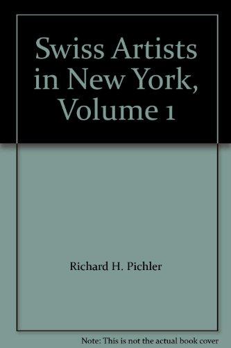 Swiss Artists in New York, Volume 1