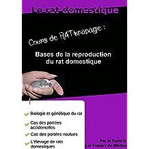 Le rat domestique, cours de RATtrapage: Bases de la reproduction du rat domestique (French Edition)