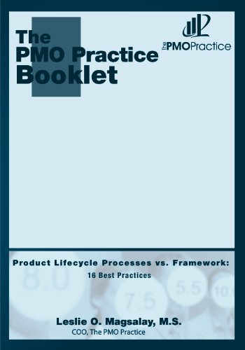 Product Lifecycle Processes vs. Framework: 16 Best Practices (The PMO Practice Booklet Book 1)