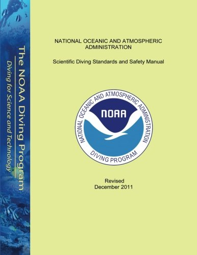 Scientific Diving Standards and Safety Manual: Revised December 2011 pdf