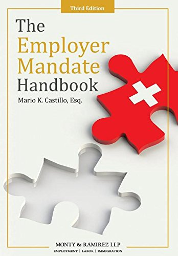 The Employer Mandate Handbook: Third Edition by Mario K Castillo