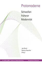 Protomoderne - Schwellen früherer Modernität