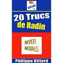 20 TRUCS DE RADIN (French Edition)