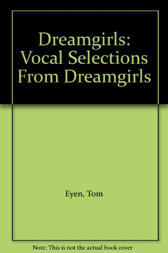 Dreamgirls: Vocal Selections From Dreamgirls