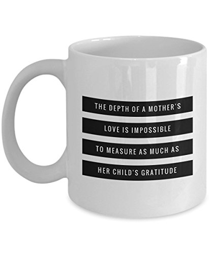 The Depth Of A Mother'S Love Is Impossible To Measure As Much As Her Child'S Gratitude, 11Oz Coffee Mug Best Inspirational Gifts and Sarcasm Perfect (Dog Dragon Costume Pattern)