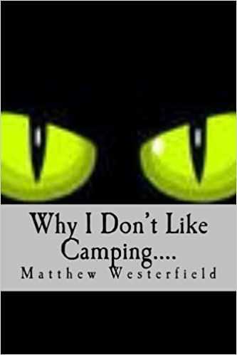 Why I Don't Like Camping....: Frights: Volume 1