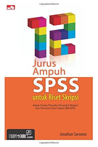Read Online 12 Jurus Ampuh SPSS untuk Riset Skripsi (Indonesian Edition) pdf