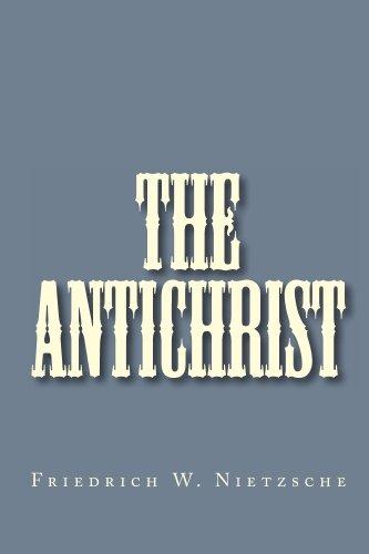 The Antichrist - Friedrich W. Nietzsche