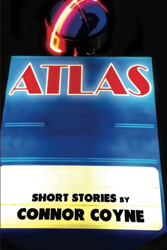 Atlas: Discourteous Stories by Connor Coyne