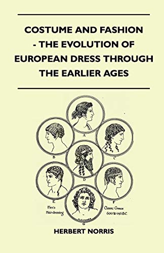 History Of Costumes European Fashion Through The Ages - Costume and Fashion - The Evolution