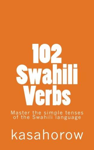 102 Swahili Verbs (Swahili Edition)