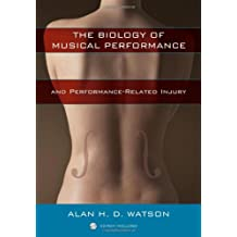 The Biology of Musical Performance and Performance-Related Injury