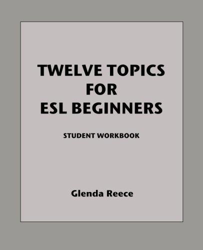 Twelve Topics for ESL Beginners: Student workbook PDF