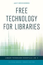 Free Technology for Libraries (Library Technology Essentials)