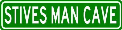 STIVES MAN CAVE Sign - Personalized Aluminum Last Name Street Sign - 6 x 24 Inches