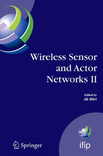 Wireless Sensor and Actor Networks II: Proceedings of the 2008 IFIP Conference on Wireless Sensor and Actor Networks (WSAN 08), Ottawa, Ontario, ... and Communication Technology) (No. 2)