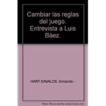 Cambiar las reglas del juego. Entrevista a Luis Báez.