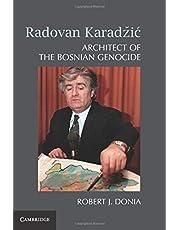 Radovan Karadžič: Architect of the Bosnian Genocide
