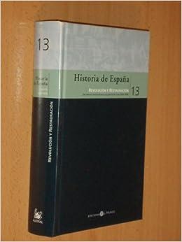HISTORIA DE ESPAÑA 13 - REVOLUCIÓN Y RESTAURACIÓN - Del sexenio revolucionario a la guerra de Cuba 1868-1898: Amazon.es: Rafael Sánchez Mantero - Feliciano Montero: Libros