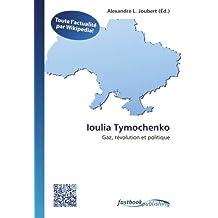 Ioulia Tymochenko: Gaz, révolution et politique