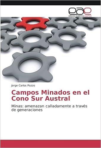 Campos Minados en el Cono Sur Austral: Minas: amenazan calladamente a través de generaciones (Spanish Edition): Jorge Carlos Pozzo: 9783659096907: ...