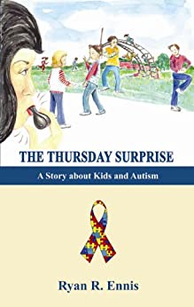 The Thursday Surprise:  A Story about Kids and Autism by [Ennis, Ryan]