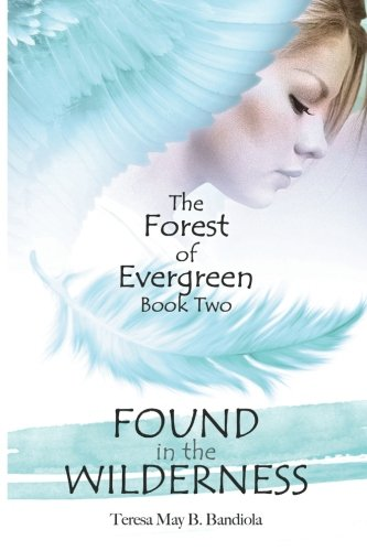 The Forest of Evergreen: Found in the Wilderness (Volume 2)